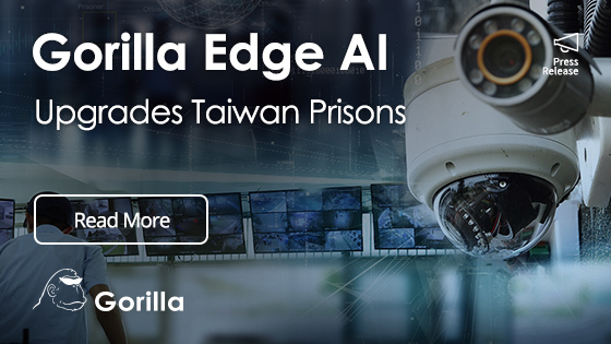 Taiwan Upgrades Prisons with Gorilla Edge AI